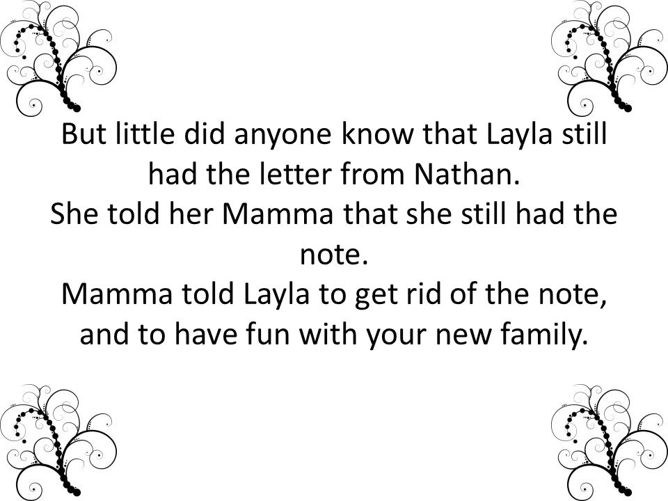 But little did anyone know that Layla still had the letter from Nathan.