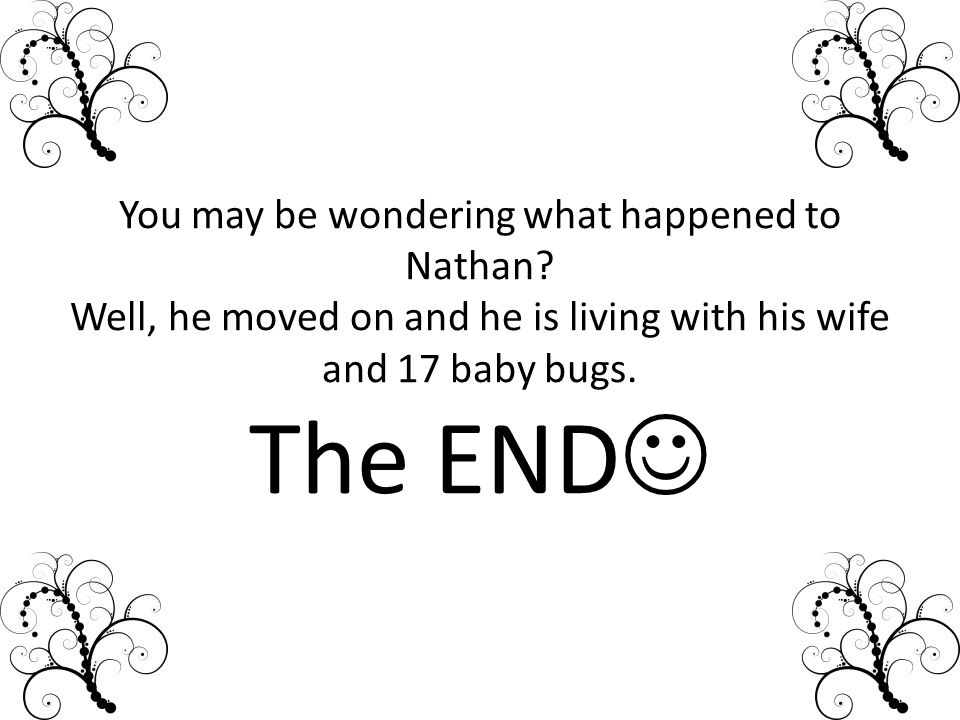 You may be wondering what happened to Nathan.
