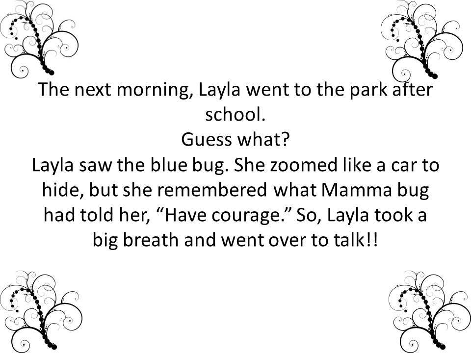 The next morning, Layla went to the park after school.