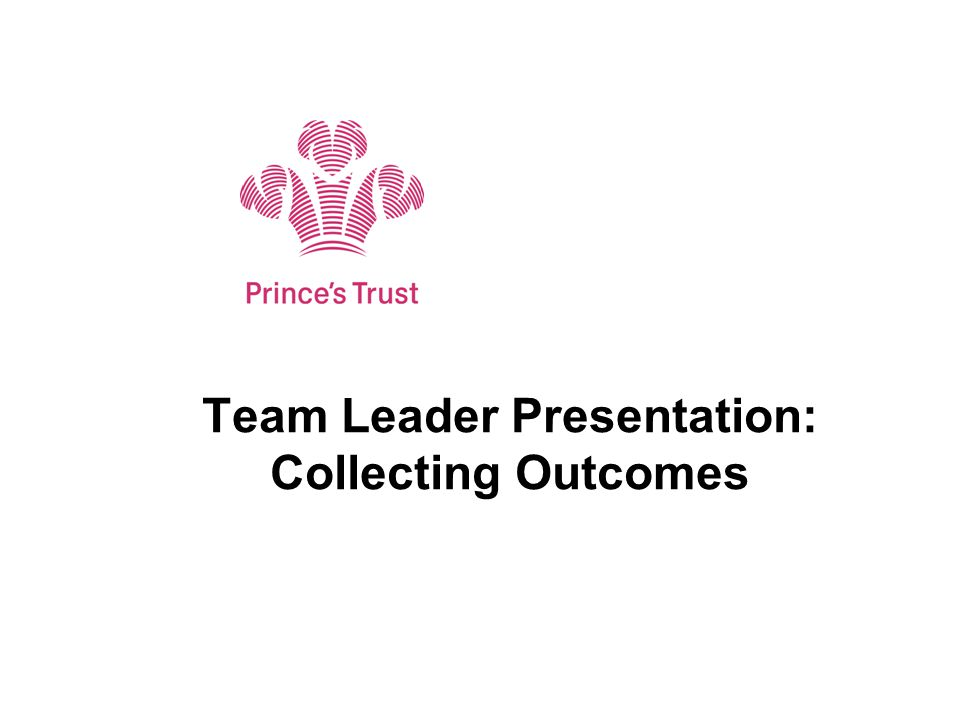 Team Leader Presentation: Collecting Outcomes