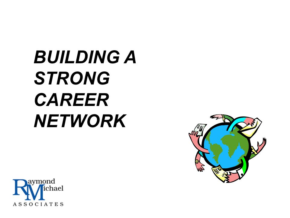 BUILDING A STRONG CAREER NETWORK