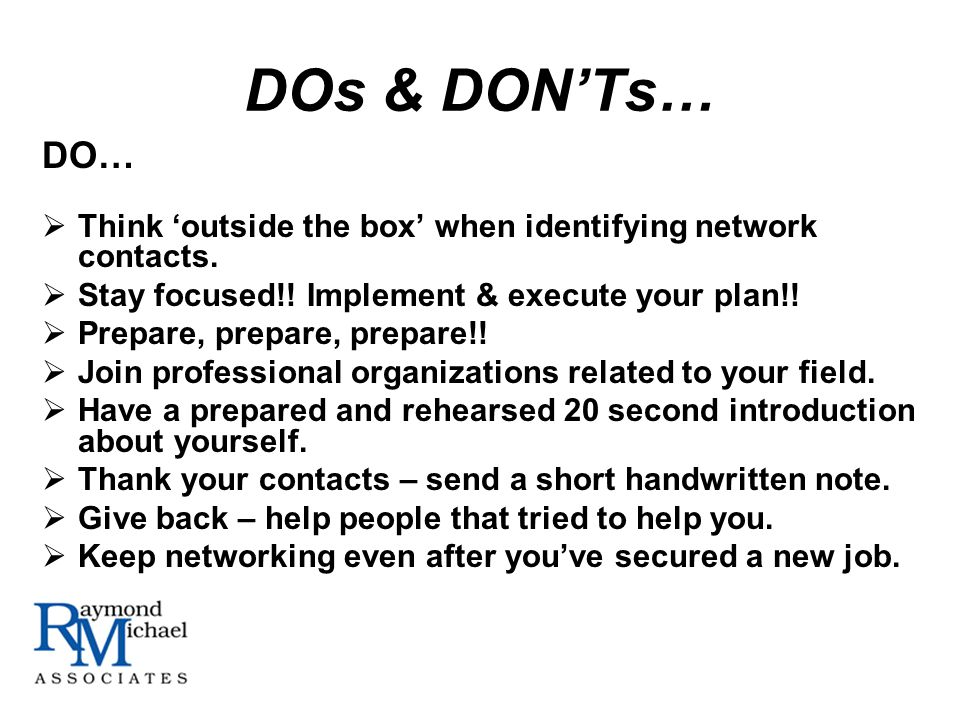 DOs & DONTs… DO… Think outside the box when identifying network contacts.
