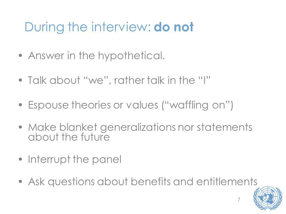 7 During the interview: do not Answer in the hypothetical.