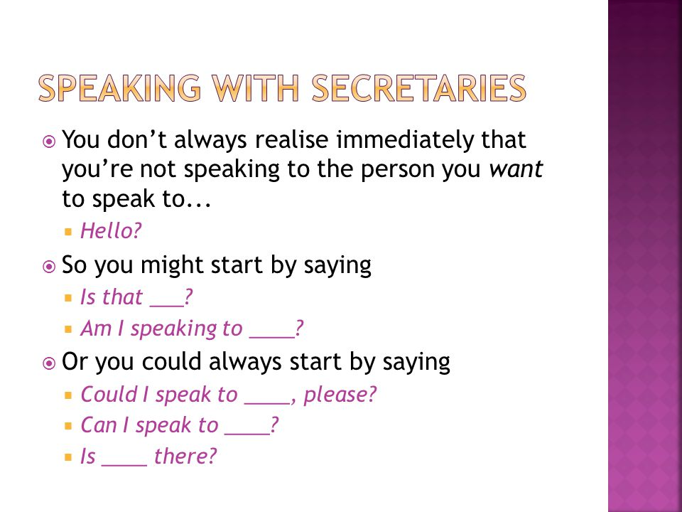 You dont always realise immediately that youre not speaking to the person you want to speak to...