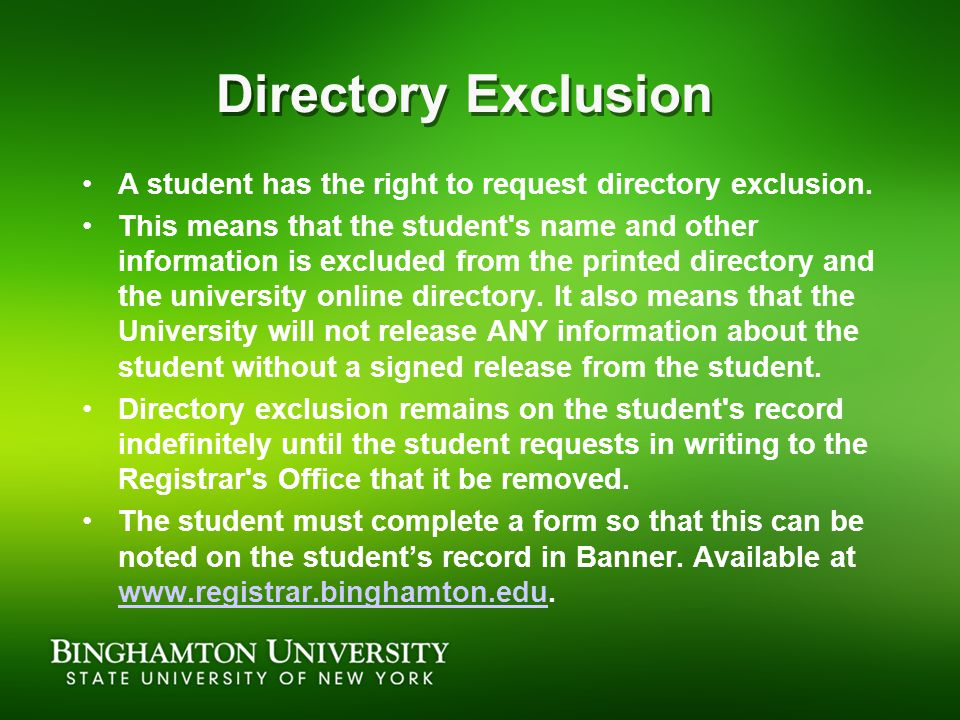 Directory Exclusion A student has the right to request directory exclusion.