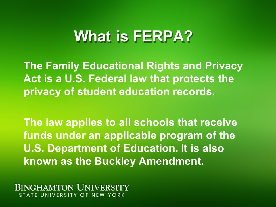 What is FERPA. The Family Educational Rights and Privacy Act is a U.S.