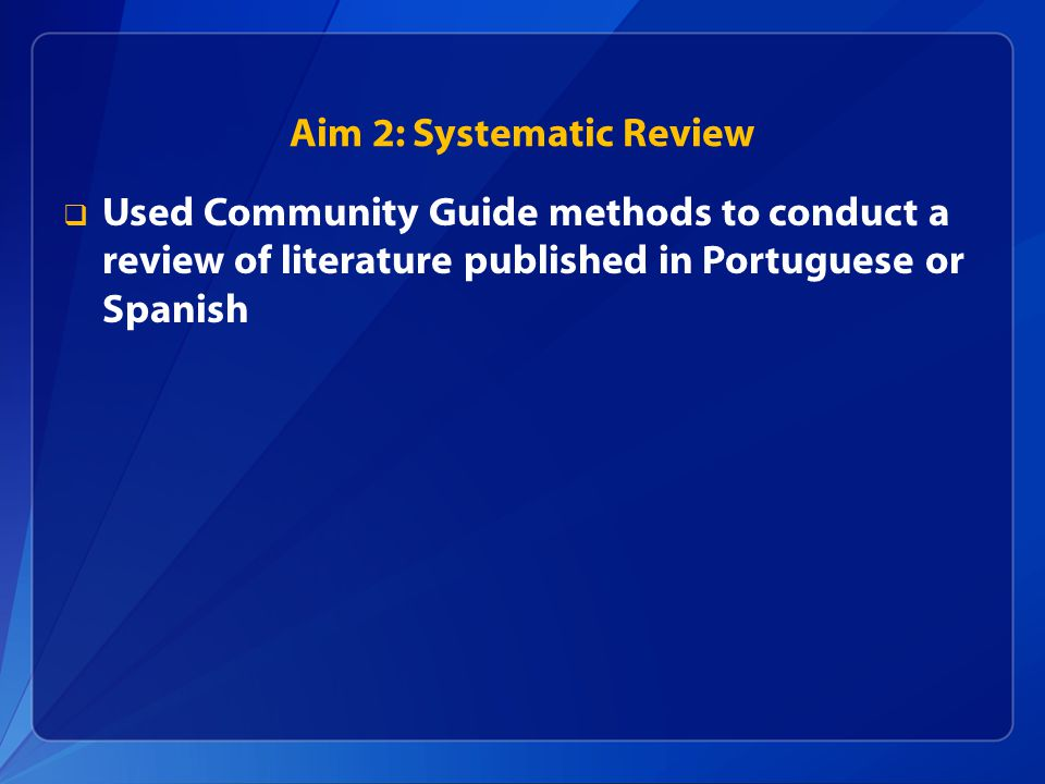 Aim 2: Systematic Review Used Community Guide methods to conduct a review of literature published in Portuguese or Spanish