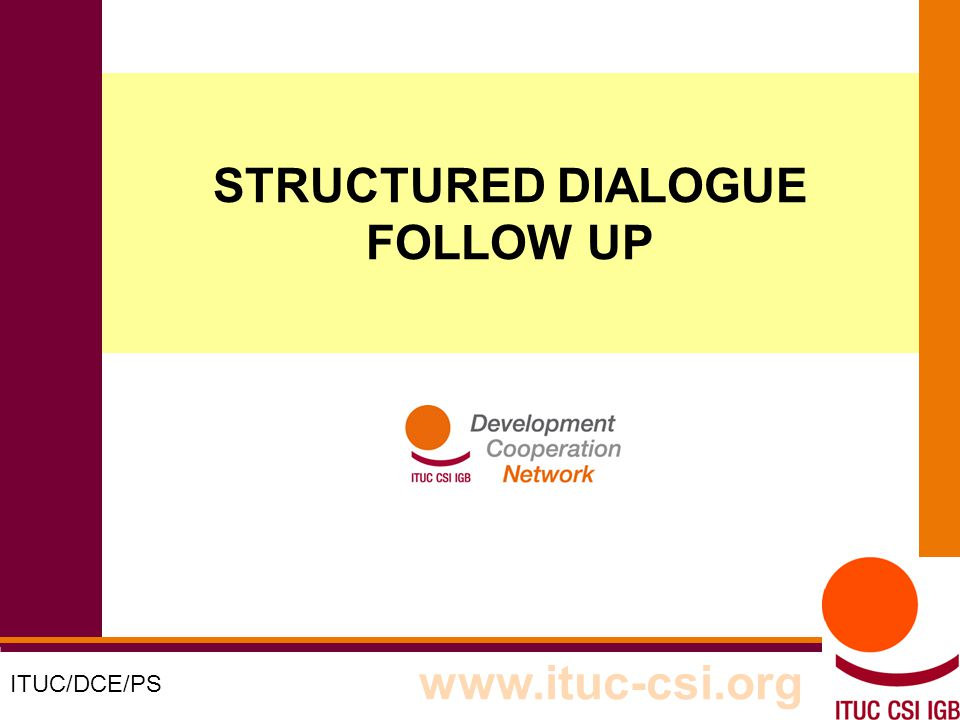 1 8-9/10/8008 STRUCTURED DIALOGUE FOLLOW UP ITUC/DCE/PS