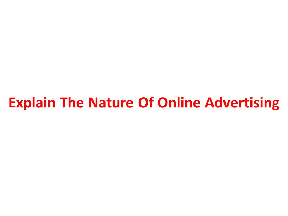 Explain The Nature Of Online Advertising
