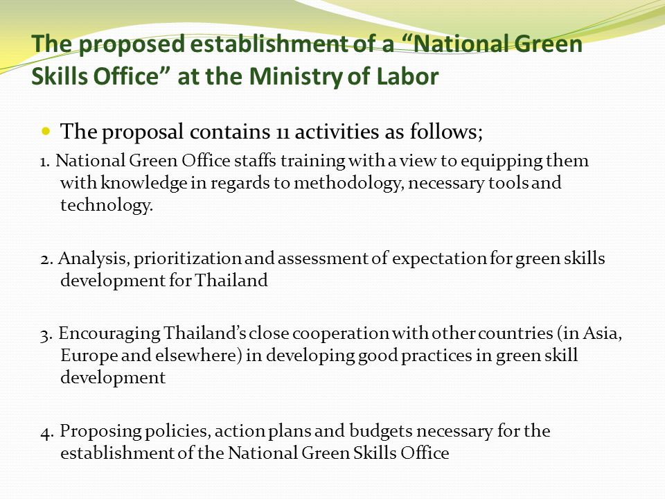 The proposed establishment of a National Green Skills Office at the Ministry of Labor The proposal contains 11 activities as follows; 1.