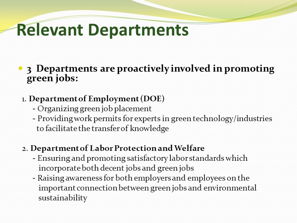 Relevant Departments 3 Departments are proactively involved in promoting green jobs: 1.