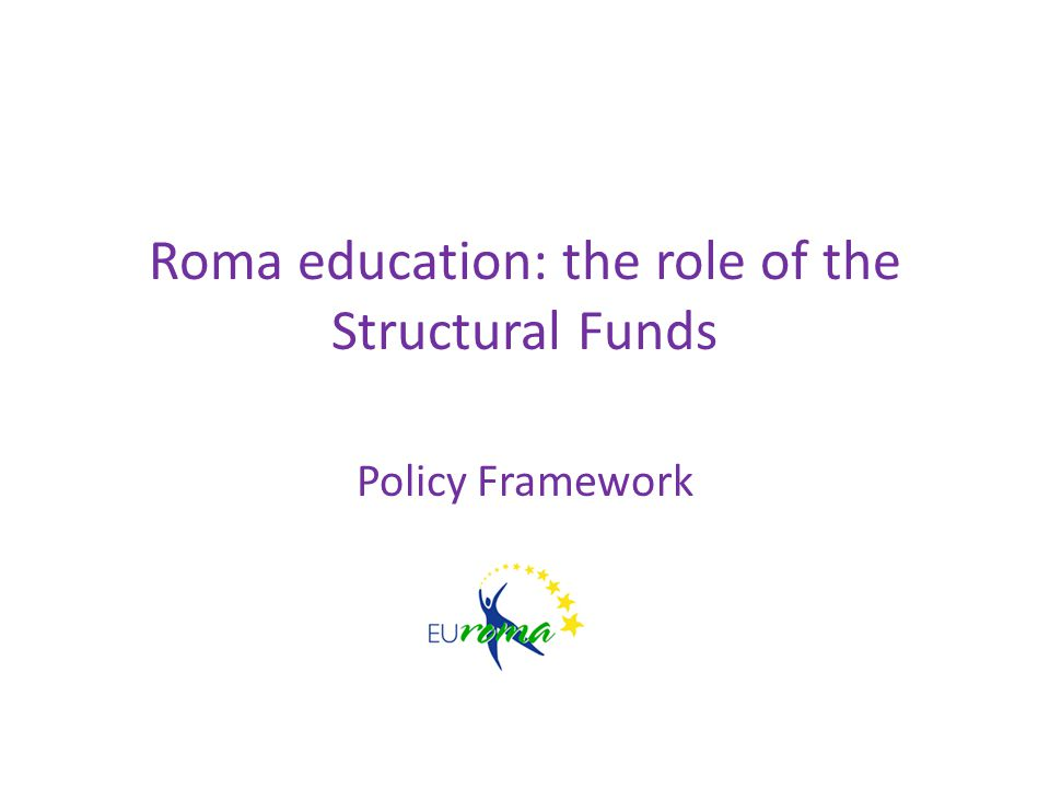 Roma education: the role of the Structural Funds Policy Framework