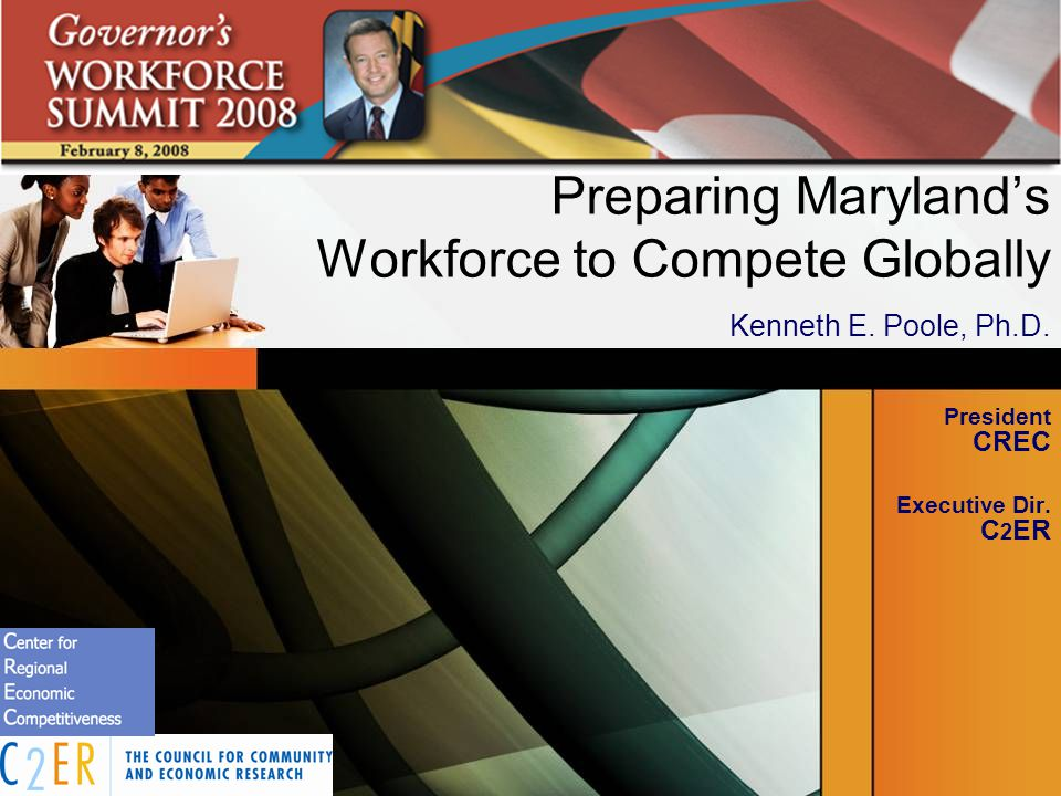 Preparing Marylands Workforce to Compete Globally Kenneth E.