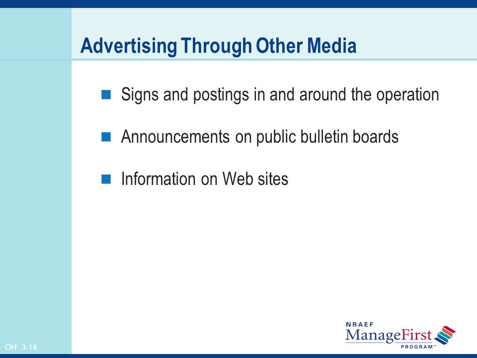 OH 3-14 Advertising Through Other Media Signs and postings in and around the operation Announcements on public bulletin boards Information on Web sites
