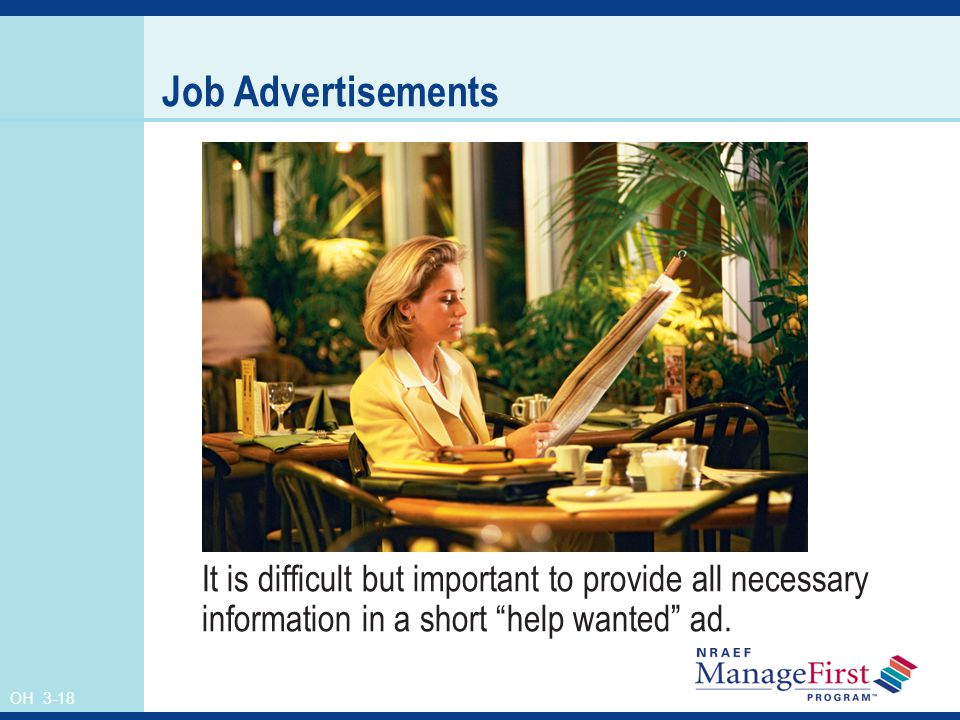 OH 3-18 Job Advertisements It is difficult but important to provide all necessary information in a short help wanted ad.