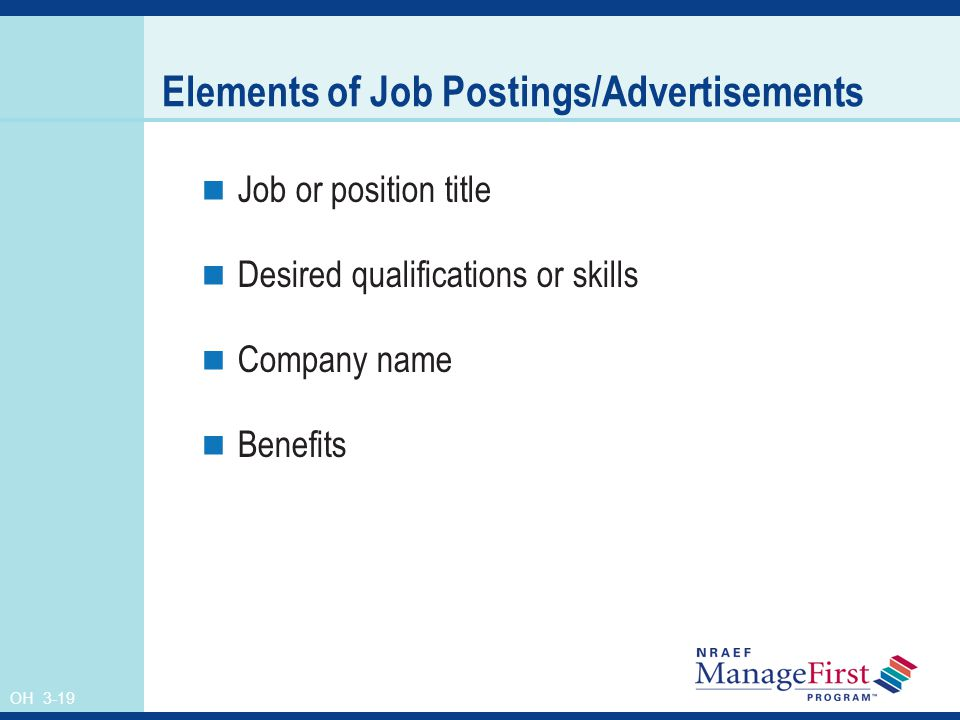 OH 3-19 Elements of Job Postings/Advertisements Job or position title Desired qualifications or skills Company name Benefits