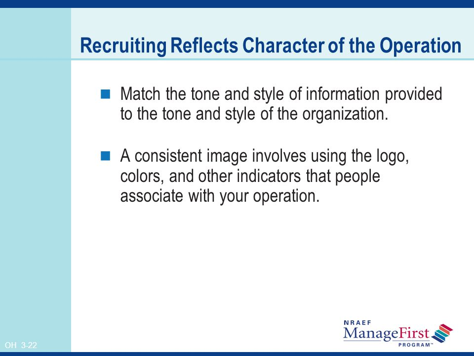 OH 3-22 Recruiting Reflects Character of the Operation Match the tone and style of information provided to the tone and style of the organization.