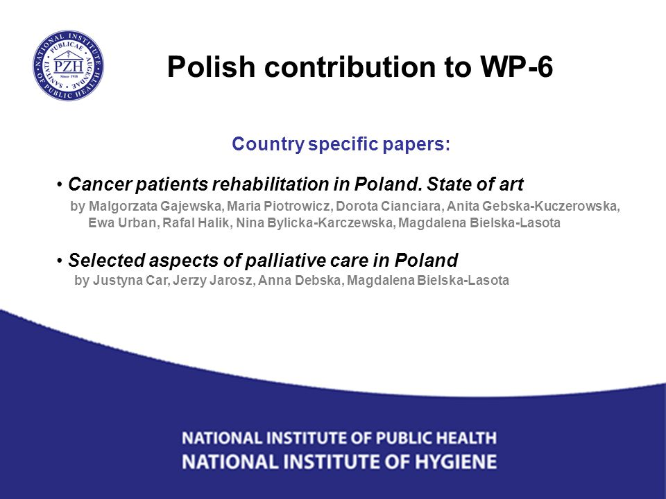 Polish contribution to WP-6 Country specific papers: Cancer patients rehabilitation in Poland.