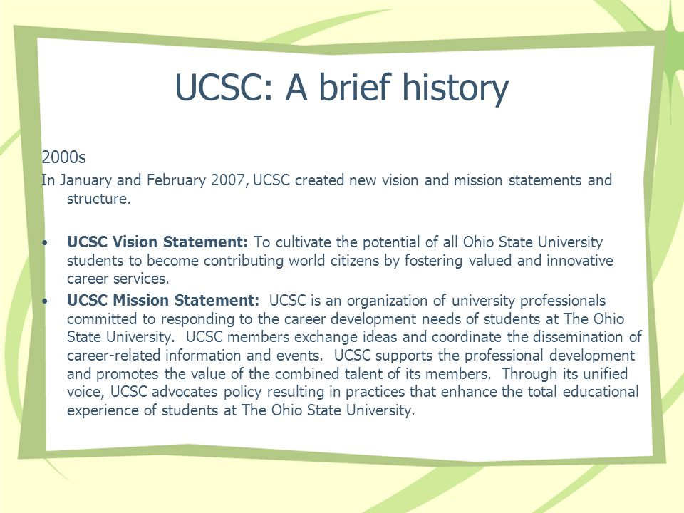 UCSC: A brief history 2000s In January and February 2007, UCSC created new vision and mission statements and structure.