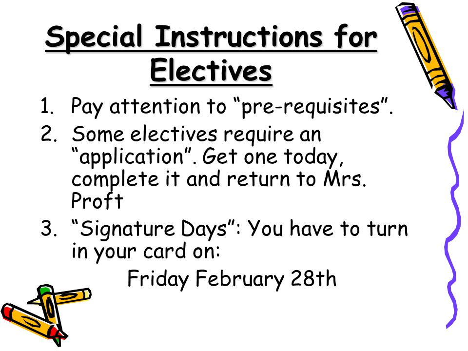 Special Instructions for Electives 1.Pay attention to pre-requisites.