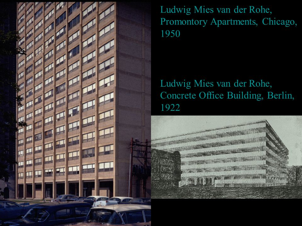 22 Ludwig Mies Van Der Rohe Promontory Apartments Chicago 1950 Concrete Office Building Berlin 1922