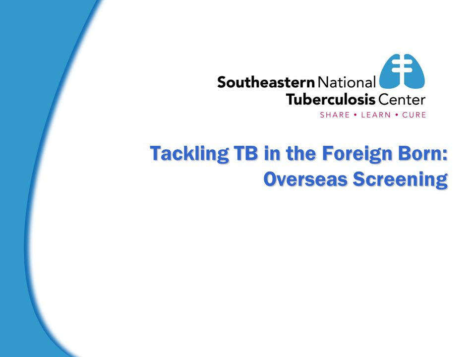 Tackling TB in the Foreign Born: Overseas Screening