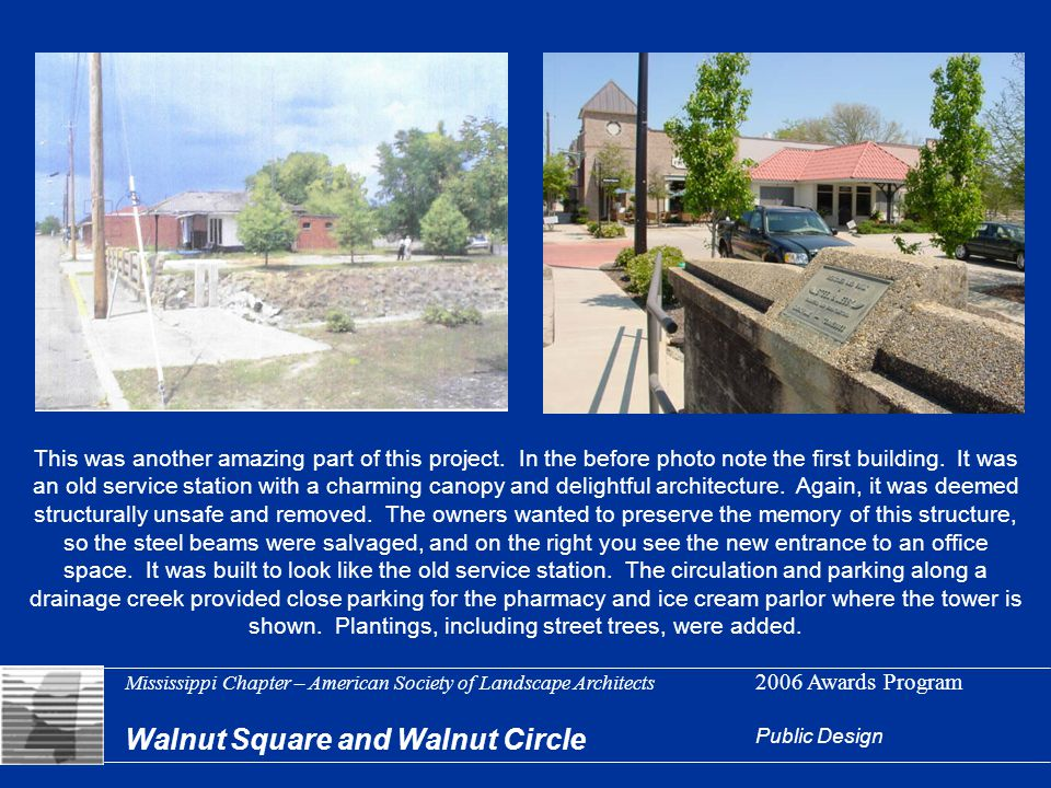 Mississippi Chapter – American Society of Landscape Architects 2006 Awards Program Walnut Square and Walnut Circle Public Design This was another amazing part of this project.