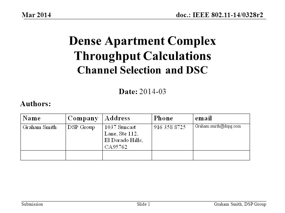 doc.: IEEE /0328r2 Submission Dense Apartment Complex Throughput Calculations Channel Selection and DSC Date: Authors: Graham Smith, DSP GroupSlide 1 Mar 2014