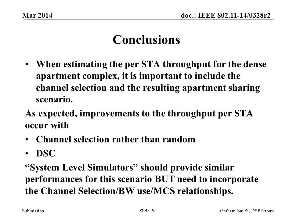 doc.: IEEE /0328r2 Submission When estimating the per STA throughput for the dense apartment complex, it is important to include the channel selection and the resulting apartment sharing scenario.
