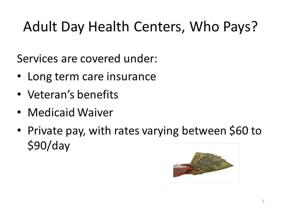 Adult Day Health Centers, Who Pays.