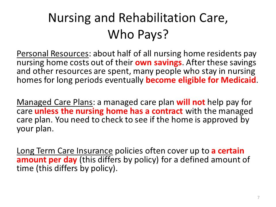 Nursing and Rehabilitation Care, Who Pays.