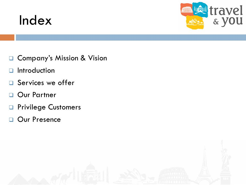 Index Companys Mission & Vision Introduction Services we offer Our Partner Privilege Customers Our Presence