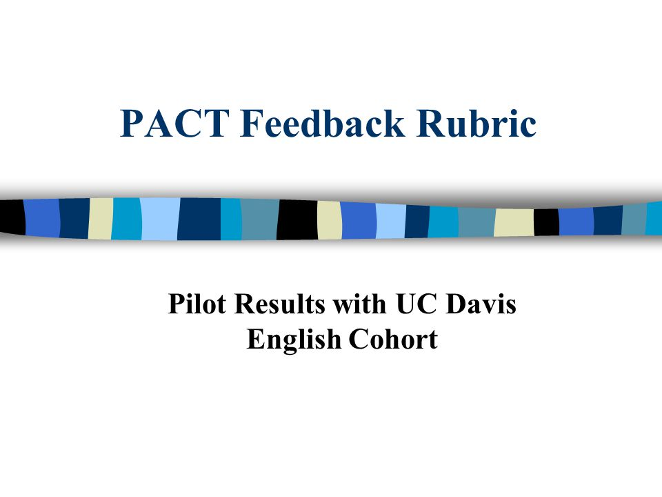 PACT Feedback Rubric Pilot Results with UC Davis English Cohort