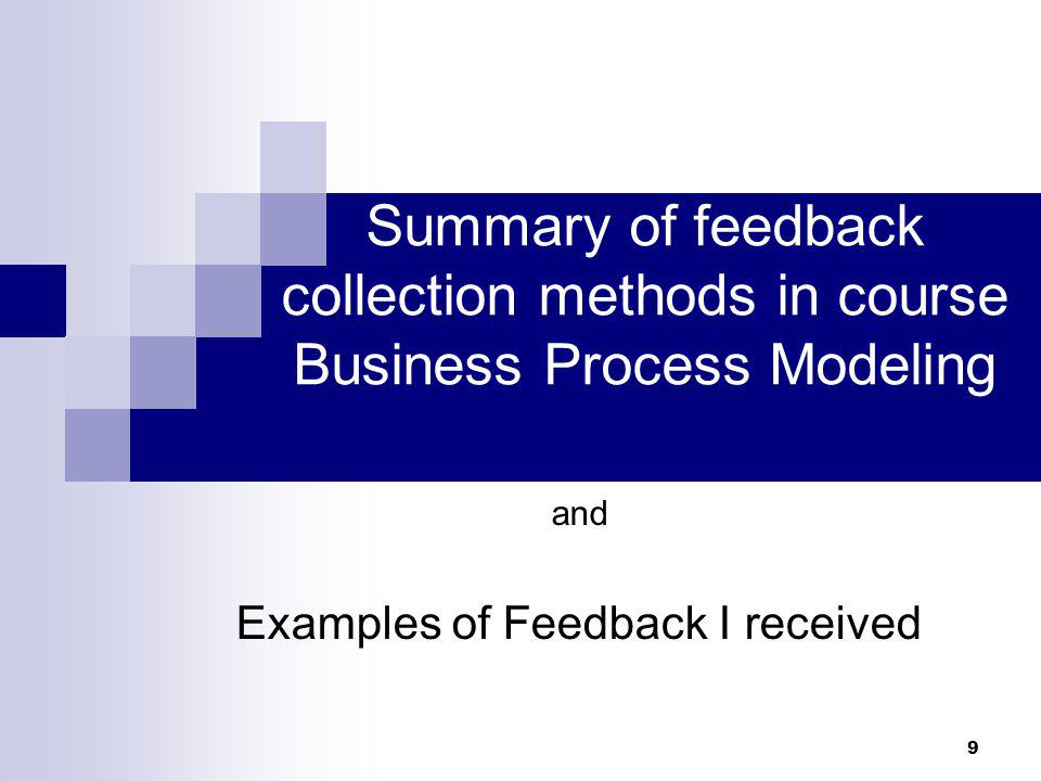 9 Summary of feedback collection methods in course Business Process Modeling and Examples of Feedback I received