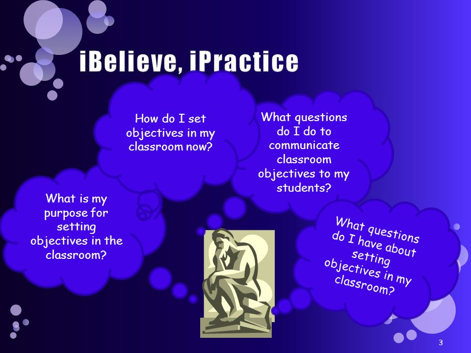 3 What questions do I do to communicate classroom objectives to my students.