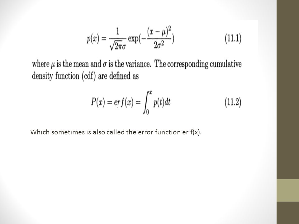 Which sometimes is also called the error function er f(x).