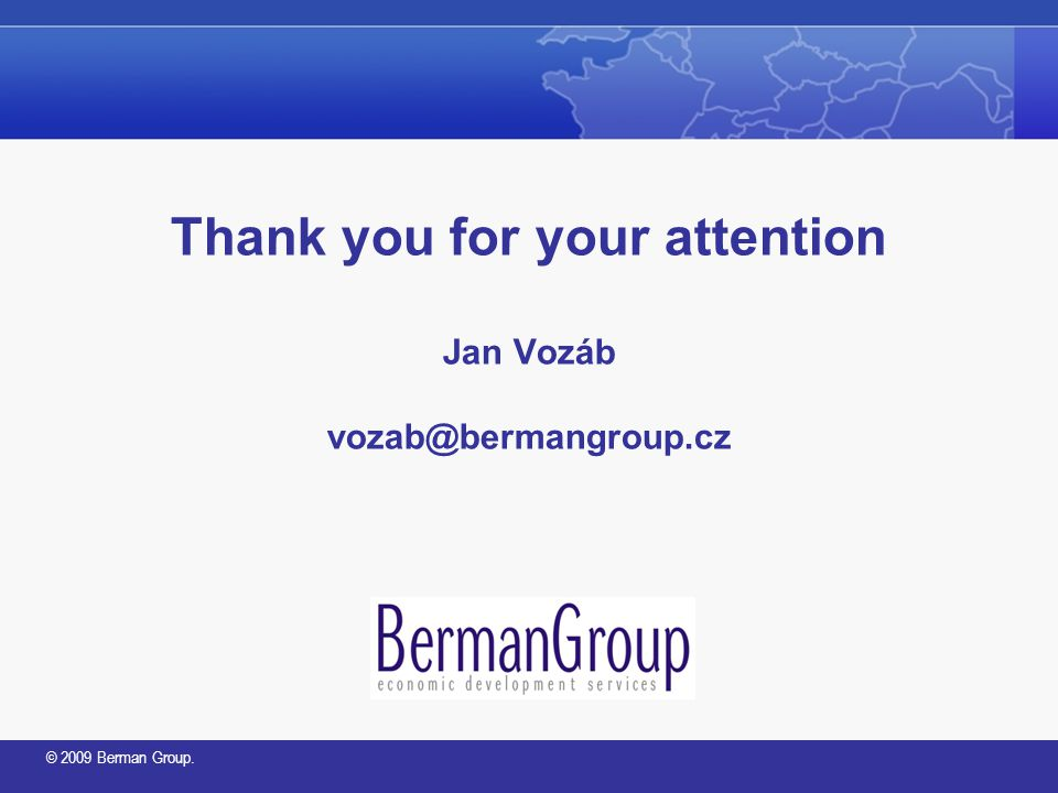 © 2009 Berman Group. Thank you for your attention Jan Vozáb