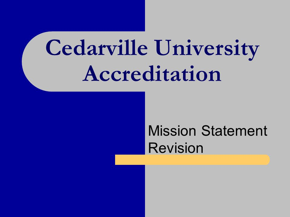 Cedarville University Accreditation Mission Statement Revision