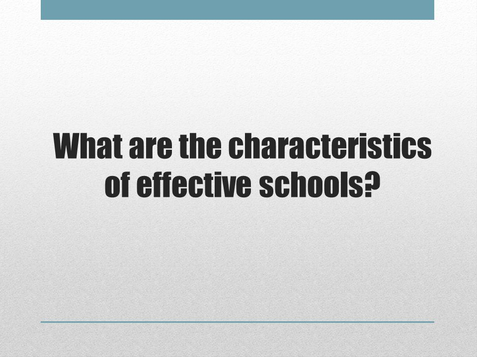 What are the characteristics of effective schools