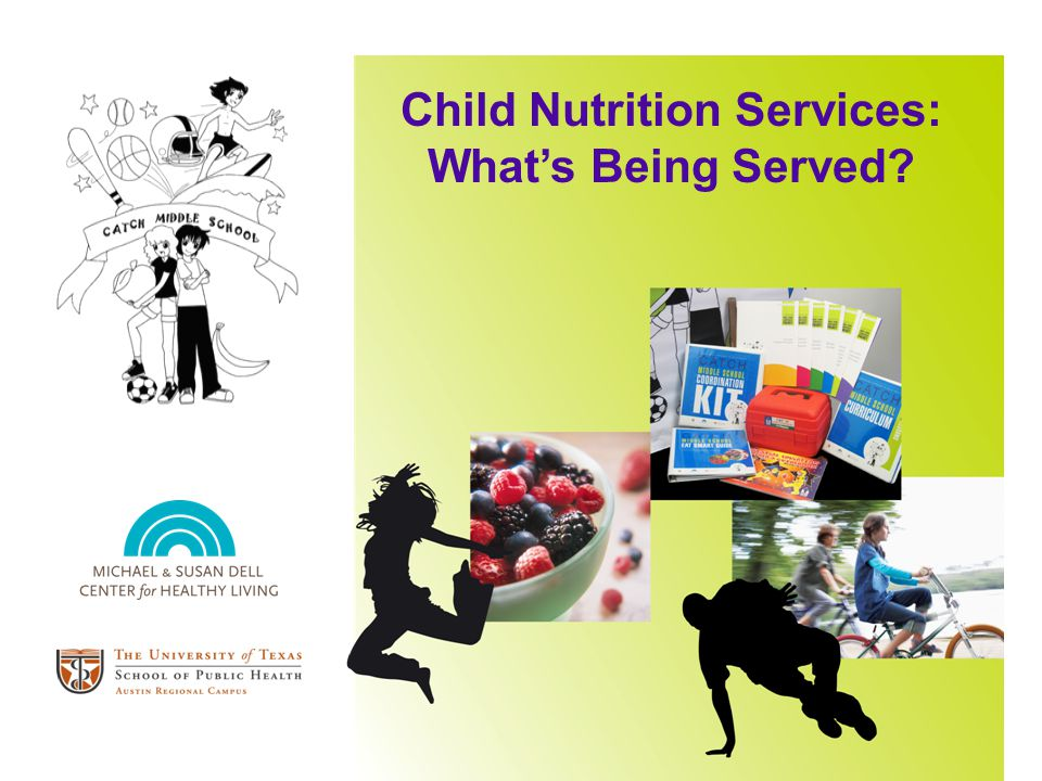 Child Nutrition Services: Whats Being Served