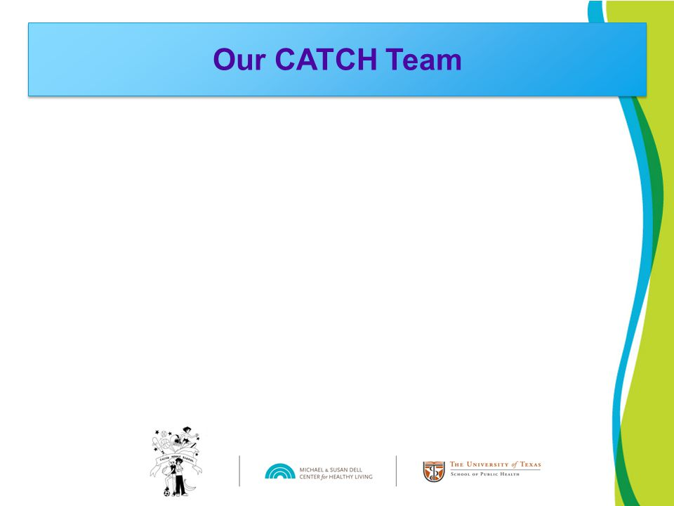 Our CATCH Team