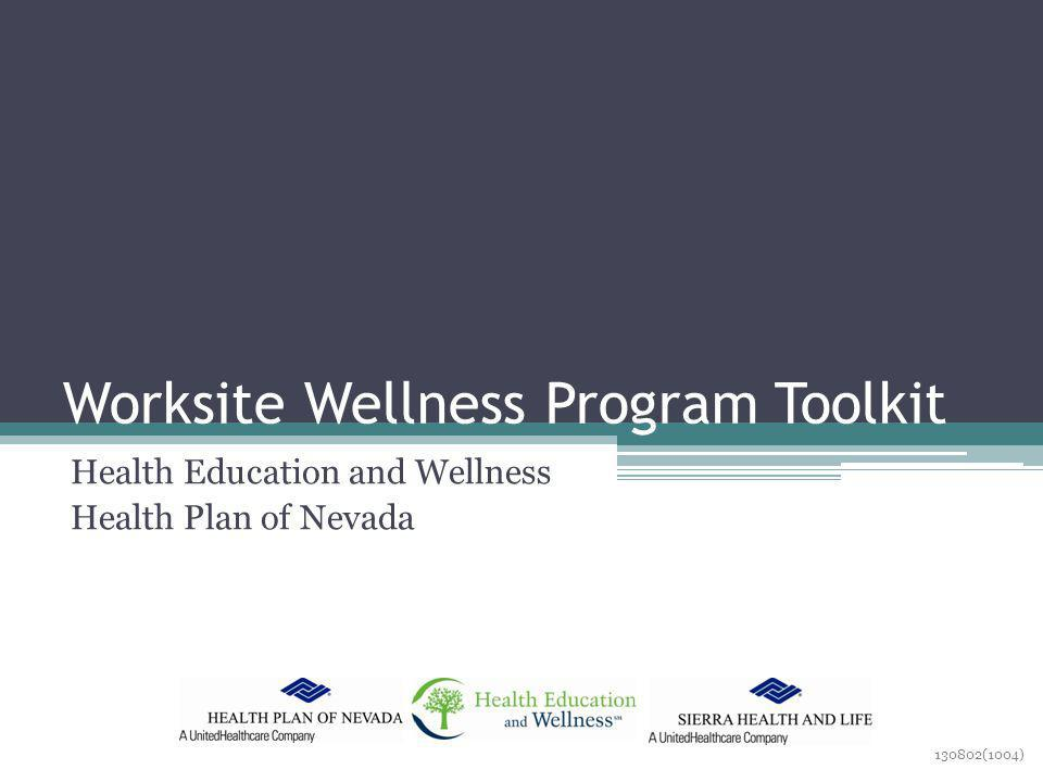 Worksite Wellness Program Toolkit Health Education and Wellness Health Plan of Nevada (1004)
