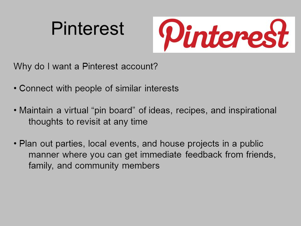 Pinterest Why do I want a Pinterest account.