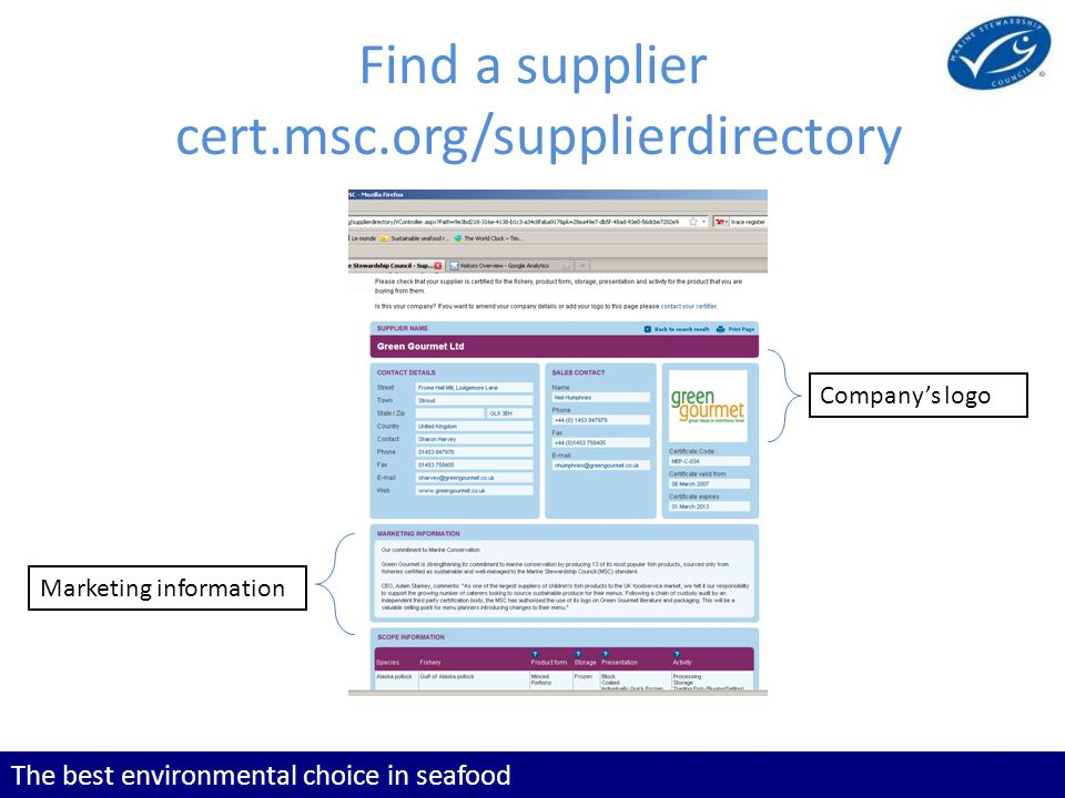The best environmental choice in seafood Find a supplier cert.msc.org/supplierdirectory Companys logo Marketing information