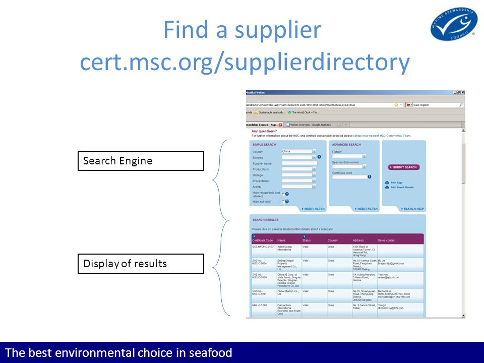 The best environmental choice in seafood Find a supplier cert.msc.org/supplierdirectory Search Engine Display of results