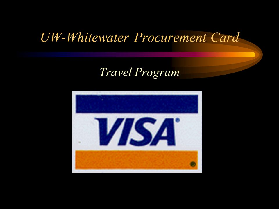 UW-Whitewater Procurement Card Travel Program