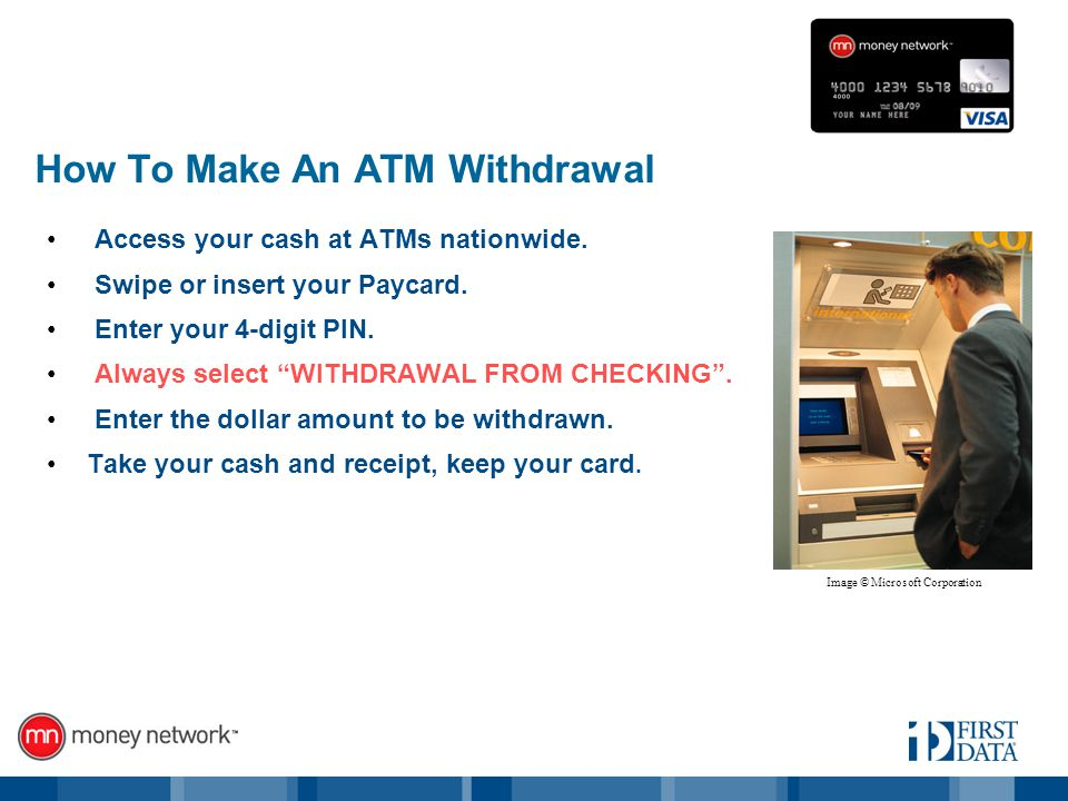How To Make An ATM Withdrawal Access your cash at ATMs nationwide.