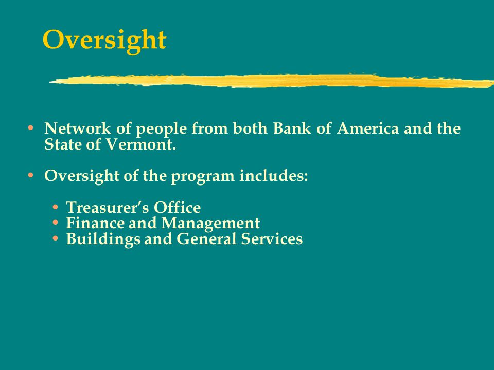 Oversight Network of people from both Bank of America and the State of Vermont.