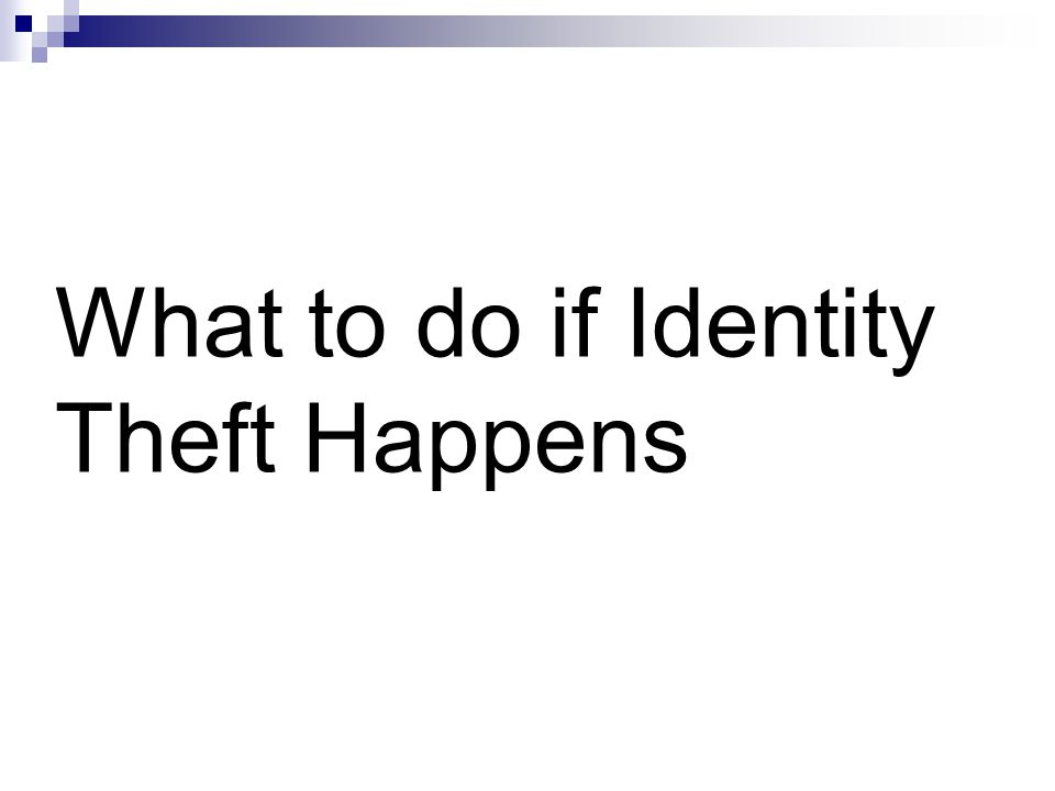 What to do if Identity Theft Happens