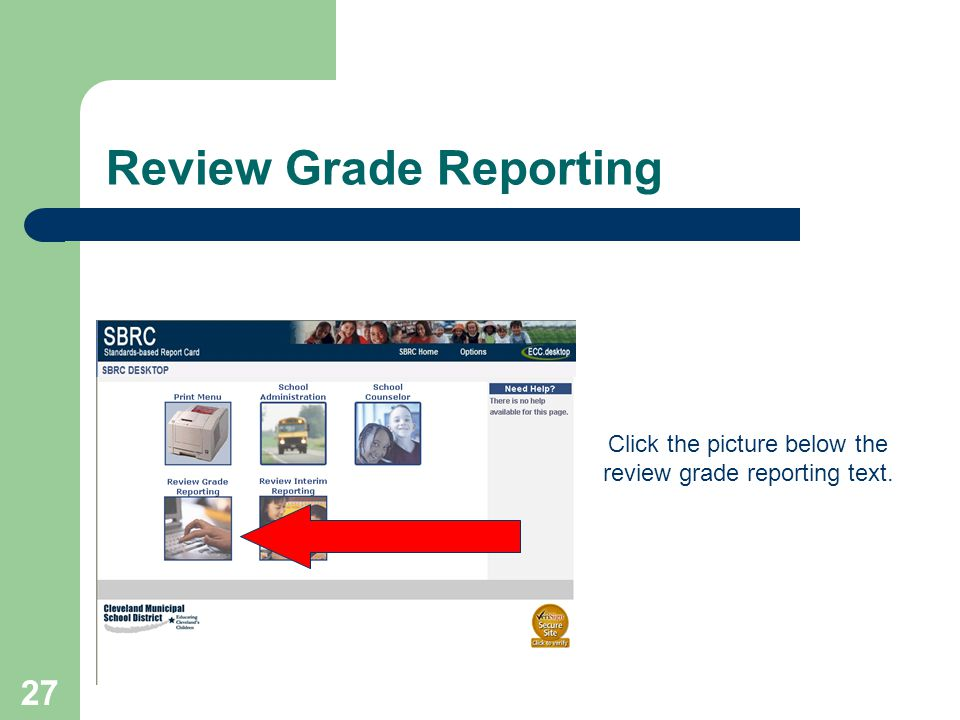 27 Review Grade Reporting Click the picture below the review grade reporting text.